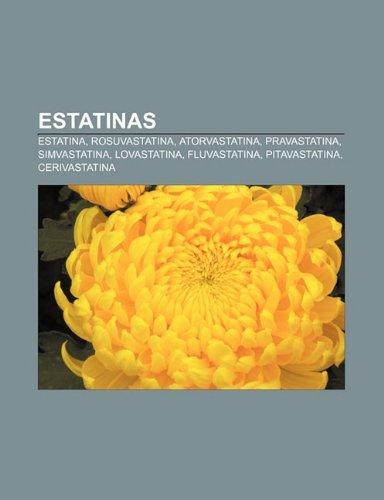 9781231522677: Estatinas: Estatina, Rosuvastatina, Atorvastatina, Pravastatina, Simvastatina, Lovastatina, Fluvastatina, Pitavastatina, Cerivast