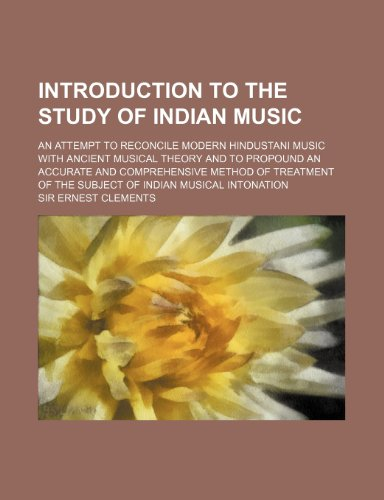 Introduction to the study of Indian music;: Sir Ernest Clements