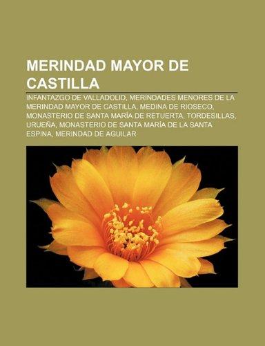 Merindad Mayor de Castilla: Infantazgo de Valladolid,: Source: Wikipedia