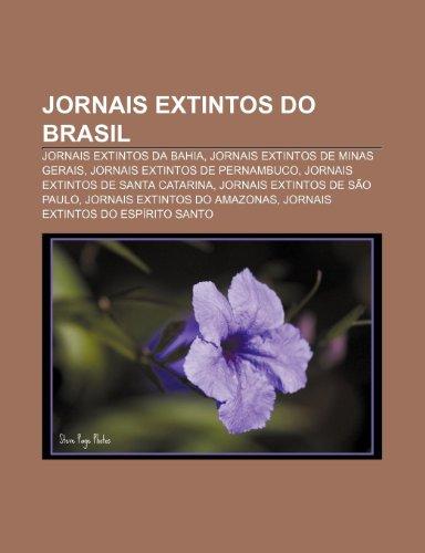 9781231553657: Jornais extintos do Brasil: Jornais extintos da Bahia, Jornais extintos de Minas Gerais, Jornais extintos de Pernambuco