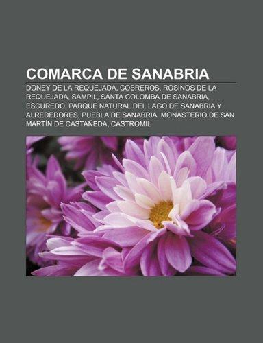 9781231559222: Comarca de Sanabria: Doney de La Requejada, Cobreros, Rosinos de La Requejada, Sampil, Santa Colomba de Sanabria, Escuredo