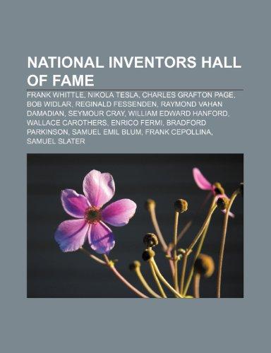 9781231575970: National Inventors Hall of Fame: Frank Whittle, Nikola Tesla, Charles Grafton Page, Bob Widlar, Reginald Fessenden, Raymond Vahan Damadian