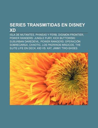 9781231585047: Series Transmitidas En Disney XD: Isla de Mutantes, Phineas y Ferb, Digimon Frontier, Power Rangers: Jungle Fury