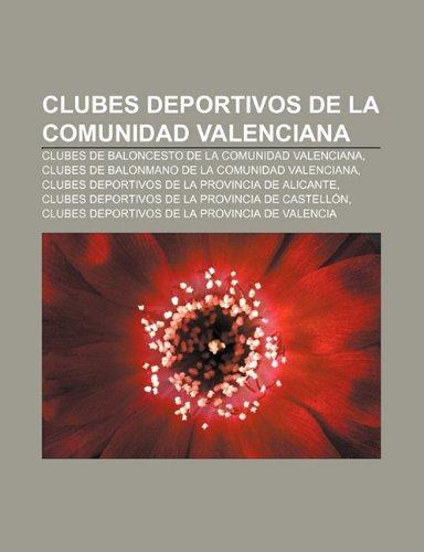 9781231589236: Clubes deportivos de la Comunidad Valenciana: Clubes de baloncesto de la Comunidad Valenciana, Clubes de balonmano de la Comunidad Valenciana