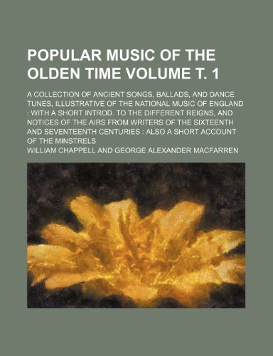 Popular music of the olden time Volume: Chappell, William