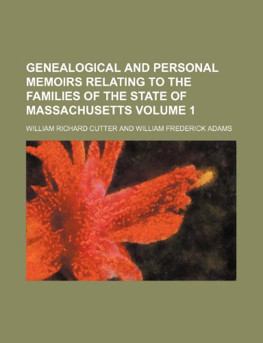 9781231603420: Genealogical and Personal Memoirs Relating to the Families of the State of Massachusetts Volume 1