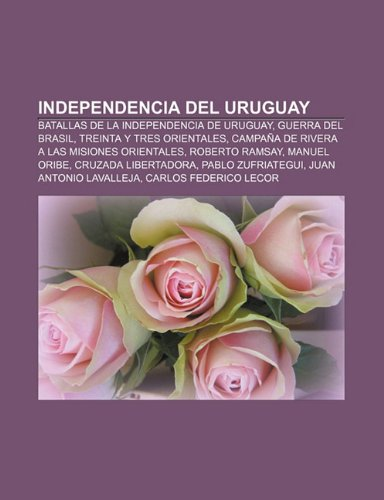 Independencia del Uruguay: Batallas de la independencia: Source: Wikipedia