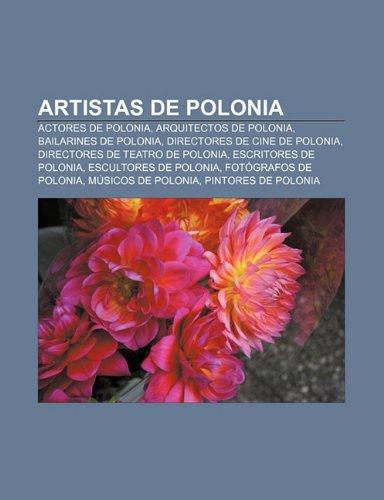 9781231616406: Artistas de Polonia: Actores de Polonia, Arquitectos de Polonia, Bailarines de Polonia, Directores de Cine de Polonia