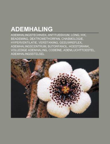 9781231618394: Ademhaling: Ademhalingstechniek, Antitussivum, Long, Hik, Beademing, Dextromethorfan, Chasmologie, Hyperventilatie, Verstikking, Geeuwreflex