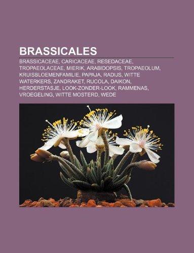 9781231626993: Brassicales: Brassicaceae, Caricaceae, Resedaceae, Tropaeolaceae, Mierik, Arabidopsis, Tropaeolum, Kruisbloemenfamilie, Papaja, Radijs
