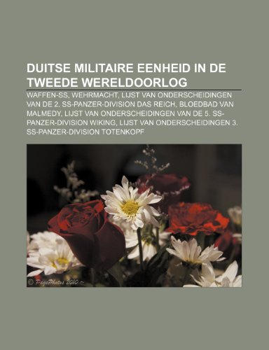 9781231636138: Duitse Militaire Eenheid in de Tweede Wereldoorlog: Waffen-SS, Wehrmacht, Lijst Van Onderscheidingen Van de 2. SS-Panzer-Division Das Reich