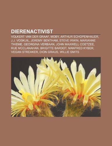 9781231636640: Dierenactivist: Volkert van der Graaf, Moby, Arthur Schopenhauer, J.J. Voskuil, Jeremy Bentham, Steve Irwin, Marianne Thieme, Georgina Verbaan