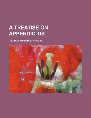 9781231643976: A Treatise on appendicitis