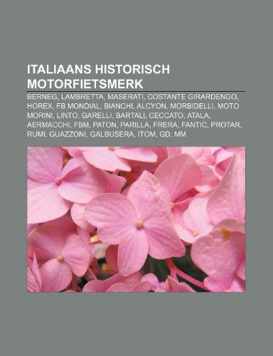 9781231650776: Italiaans Historisch Motorfietsmerk: Berneg, Lambretta, Maserati, Costante Girardengo, Horex, Fb Mondial, Bianchi, Alcyon, Morbidelli