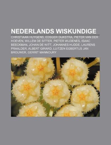 9781231659236: Nederlands wiskundige: Christiaan Huygens, Edsger Dijkstra, Pieter van der Hoeven, Willem de Sitter, Pieter Wijdenes, Isaac Beeckman