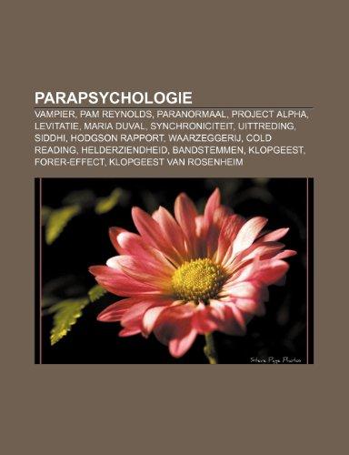 9781231661888: Parapsychologie: Vampier, Pam Reynolds, Paranormaal, Project Alpha, Levitatie, Maria Duval, Synchroniciteit, Uittreding, Siddhi