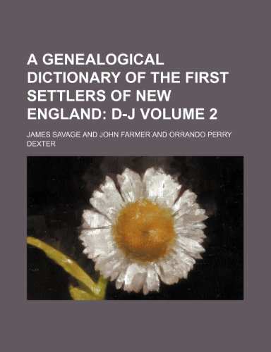 A Genealogical Dictionary of the First Settlers: Savage, James