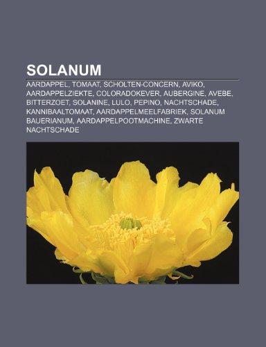 9781231669358: Solanum: Aardappel, Tomaat, Scholten-concern, Aviko, Aardappelziekte, Coloradokever, Aubergine, Avebe, Bitterzoet, Solanine, Lulo, Pepino