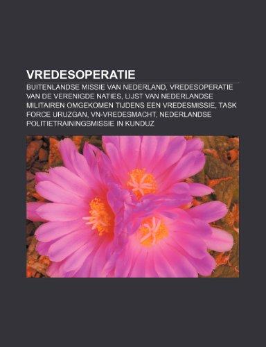 9781231679081: Vredesoperatie: Buitenlandse missie van Nederland, Vredesoperatie van de Verenigde Naties