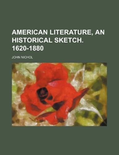 9781231680599: American literature, an historical sketch. 1620-1880