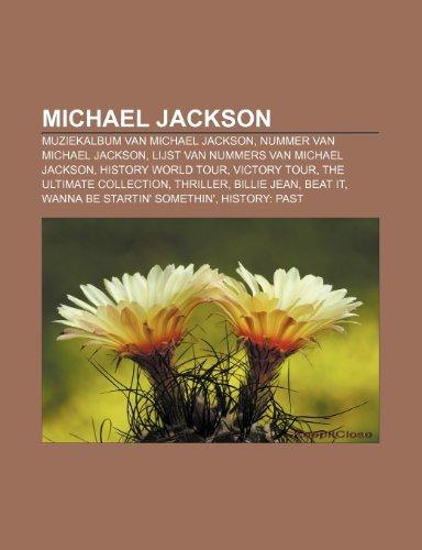 9781231690727: Michael Jackson: Muziekalbum van Michael Jackson, Nummer van Michael Jackson, Lijst van nummers van Michael Jackson, HIStory World Tour