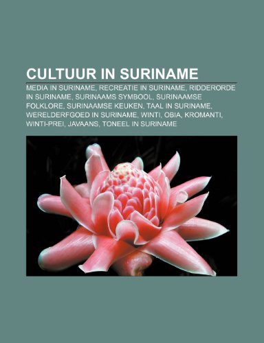 9781231696927: Cultuur in Suriname: Media in Suriname, Recreatie in Suriname, Ridderorde in Suriname, Surinaams symbool, Surinaamse folklore
