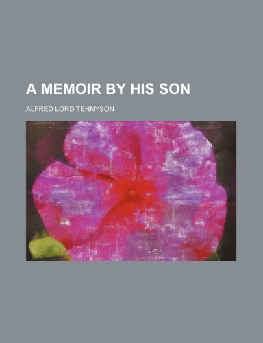 A Memoir By His Son (9781231709504) by Tennyson, Alfred Lord