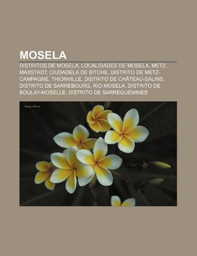 Mosela: Distritos de Mosela, Localidades de Mosela,: Fuente: Wikipedia