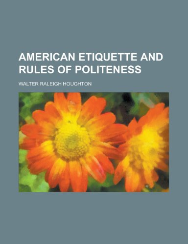 9781231723531: American Etiquette and Rules of Politeness