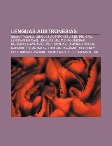 9781231725184: Lenguas austronesias: Idioma tagalo, Lenguas austronesias en peligro, Lenguas bisayas, Lenguas malayo-polinesias, Palabras hawaianas, Wiki