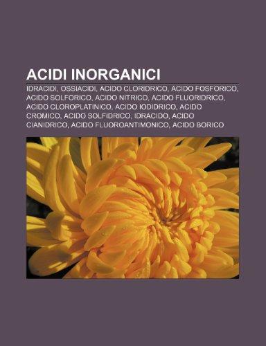 9781231726655: Acidi inorganici: Idracidi, Ossiacidi, Acido cloridrico, Acido fosforico, Acido solforico, Acido nitrico, Acido fluoridrico