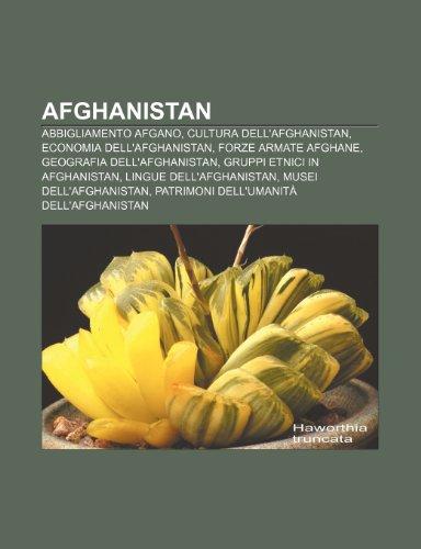 9781231727881: Afghanistan: Abbigliamento afgano, Cultura dell'Afghanistan, Economia dell'Afghanistan, Forze armate afghane, Geografia dell'Afghanistan