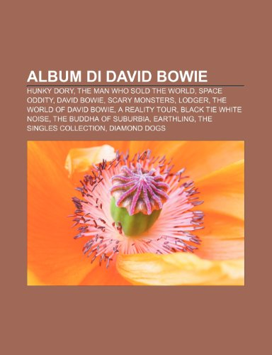 9781231729403: Album di David Bowie: Hunky Dory, The Man Who Sold the World, Space Oddity, David Bowie, Scary Monsters, Lodger, The World of David Bowie