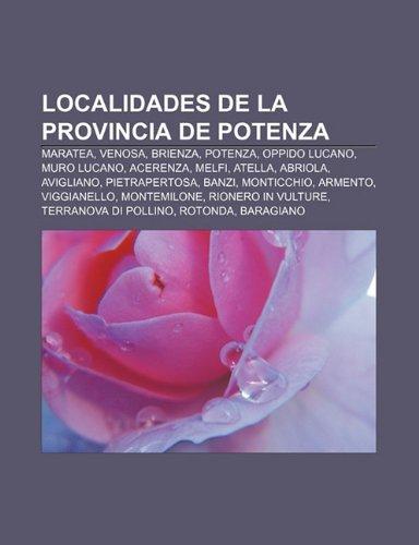 9781231734216: Localidades de La Provincia de Potenza: Maratea, Venosa, Brienza, Potenza, Oppido Lucano, Muro Lucano, Acerenza, Melfi, Atella, Abriola