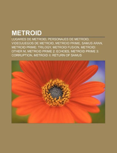 9781231739266: Metroid: Lugares de Metroid, Personajes de Metroid, Videojuegos de Metroid, Metroid Prime, Samus Aran, Metroid Prime: Trilogy, Metroid Fusion