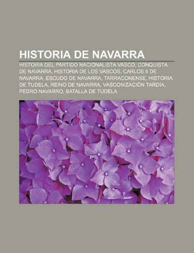 9781231741962: Historia de Navarra: Historia del Partido Nacionalista Vasco, Conquista de Navarra, Historia de los vascos, Carlos II de Navarra