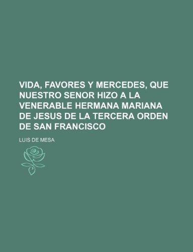 9781231756669: Vida, favores y mercedes, que Nuestro Senor hizo a la Venerable Hermana Mariana de Jesus de la tercera orden de San Francisco