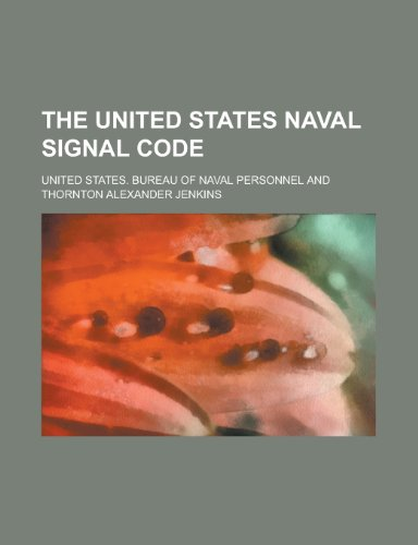 9781231758878: The United States Naval Signal Code