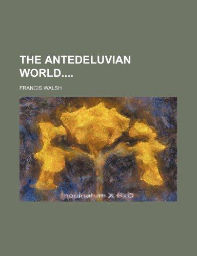 9781231765104: The antedeluvian world