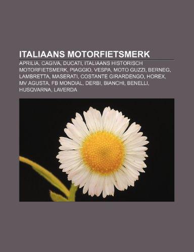 9781231774489: Italiaans motorfietsmerk: Aprilia, Cagiva, Ducati, Italiaans historisch motorfietsmerk, Piaggio, Vespa, Moto Guzzi, Berneg, Lambretta, Maserati
