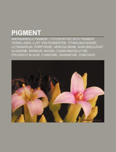 9781231775721: Pigment: Anorganisch pigment, Fotosynthetisch pigment, Vermiljoen, Lijst van pigmenten, Titanium(IV)oxide, Ultramarijn, Porfyrine, Hemoglobine