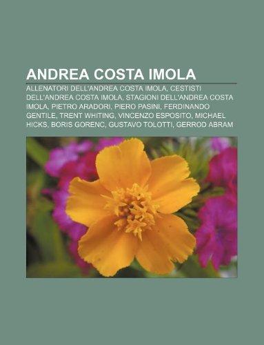 9781231778319: Andrea Costa Imola: Allenatori Dell'andrea Costa Imola, Cestisti Dell'andrea Costa Imola, Stagioni Dell'andrea Costa Imola, Pietro Aradori
