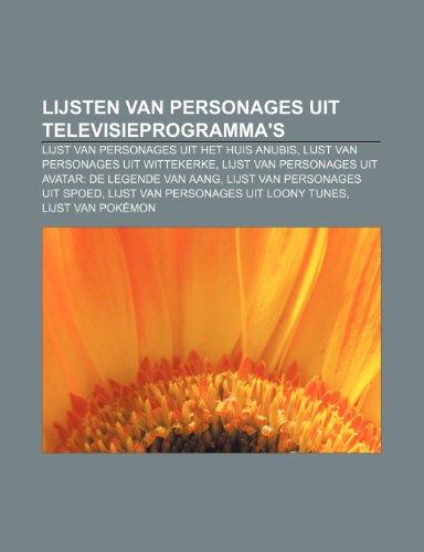 9781231787397: Lijsten van personages uit televisieprogramma's: Lijst van personages uit Het Huis Anubis, Lijst van personages uit Wittekerke