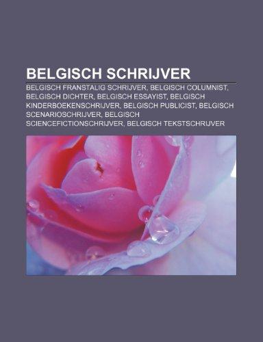 9781231791455: Belgisch schrijver: Belgisch Franstalig schrijver, Belgisch columnist, Belgisch dichter, Belgisch essayist, Belgisch kinderboekenschrijver