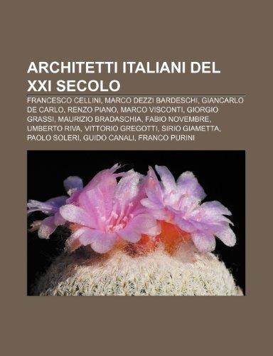 9781231794203: Architetti italiani del XXI secolo: Francesco Cellini, Marco Dezzi Bardeschi, Giancarlo De Carlo, Renzo Piano, Marco Visconti, Giorgio Grassi