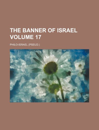 9781231798164: The Banner of Israel Volume 17