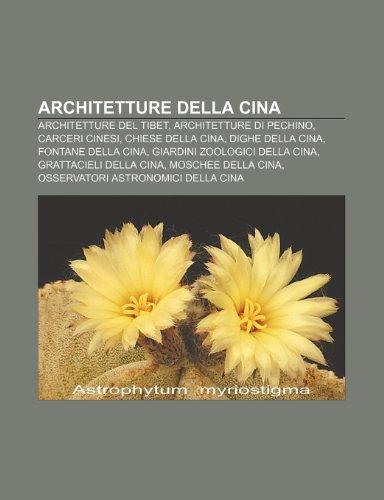 9781231800331: Architetture della Cina: Architetture del Tibet, Architetture di Pechino, Carceri cinesi, Chiese della Cina, Dighe della Cina