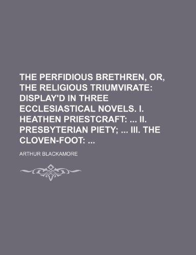 9781231806210: The perfidious brethren, or, the religious triumvirate