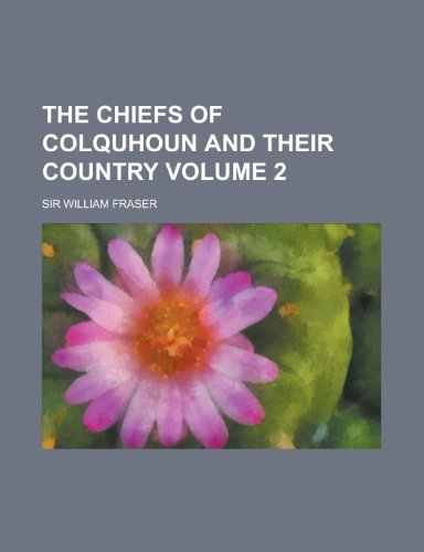 9781231822517: The Chiefs of Colquhoun and Their Country Volume 2