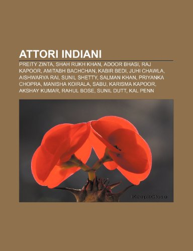 9781231827130: Attori Indiani: Preity Zinta, Shah Rukh Khan, Adoor